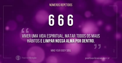 Significado dos Números Repetidos 666, por Mind Your Body Soul